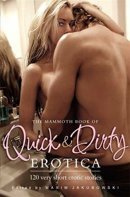 The Mammoth Book of Quick & Dirty Erotica (Mammo, Jakubowski, Maxim, Excellent