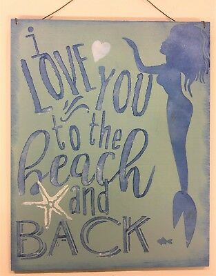 I love you to the beach and back mermaid & starfish blue white wood sign 7x9
