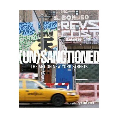 Livre Neuf - Sanctionned The Art on New York Streets