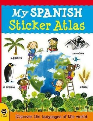 My Spanish Sticker Atlas: Discover the languages of the world, Catherine Bruzzon