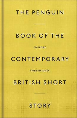 The Penguin Book of the Contemporary British Short Story by Philip Hensher Hardc