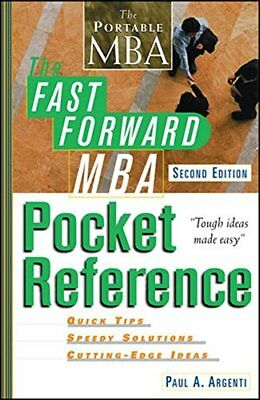 The Fast Forward MBA Pocket Reference, Second E, Argenti+=