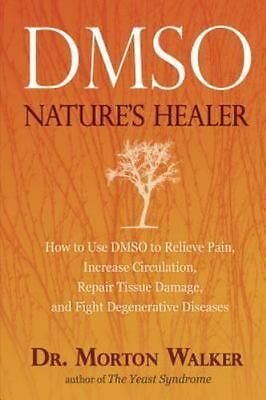 DMSO Nature's Healer by Morton Walker Relieve Pain Brand New Paperback WT9479