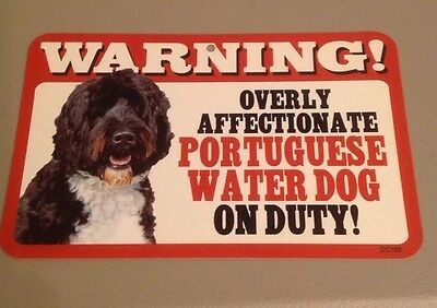 """Warning Overly Affectionate Portuguese Water Dog On Duty Wall Sign 5"""" x 8"""" F2"""