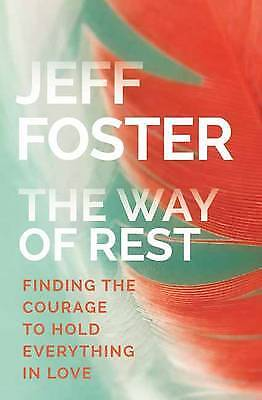 Way of Rest, Jeff Foster