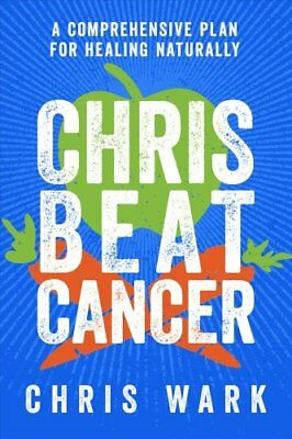 Chris Beat Cancer by Chris Wark (2018, Hardcover)