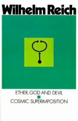 Ether, God and Devil Cosmic Superimposition by Wilhelm Reich 9780374509910