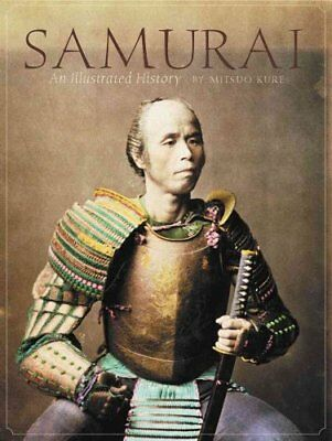 Sumarai : An Illustrated History by Mitsuo Kure (2002, Hardcover)