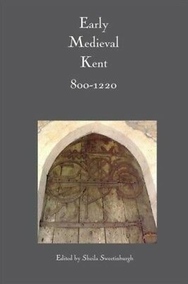 Early Medieval Kent, 800-1220 (Kent History Project) (Hardcover),...