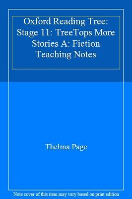 Oxford Reading Tree: Stage 11: TreeTops More Stories A: Fiction Teaching Notes,