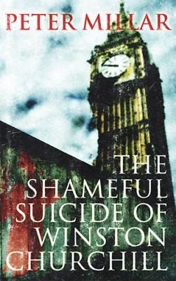 Shameful Suicide of Winston Churchill, The, Peter Millar, Good Condition Book, I