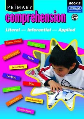 Primary Comprehension: Bk. B: Fiction and Nonfiction Texts by Prim-ed Publishing