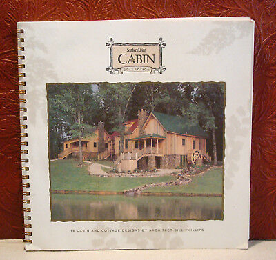 Southern Living Cabin Collection Plans16 Designs by Bill Phillips PB 1996