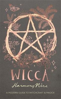 NEW >>  Wicca : A modern guide to witchcraft and magick BY Harmony Nice