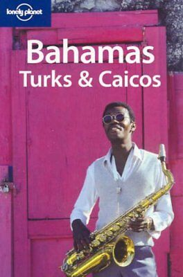 Bahamas, Turks and Caicos (Lonely Planet Country Guides),Jean-Bernhard Carillet