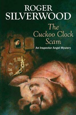 The Cuckoo Clock Scam, Roger Silverwood, Good Condition Book, ISBN 0709087977