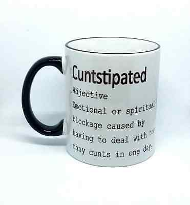 Funny cunt-cuntstipated coffee mug rude novelty birthday christmas xmas present