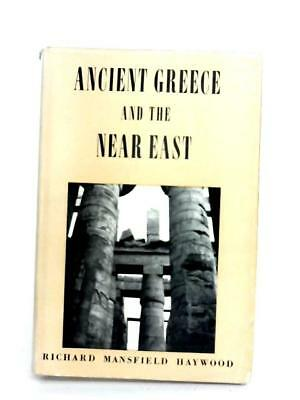 Ancient Greece and the Near East (Haywood Richard Mansfield - 1968) (ID:96355)