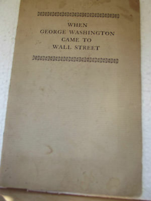 **WHEN GEORGE WASHINGTON CAME TO WALL STREET**(1926 printed for Seamen's Bank )*