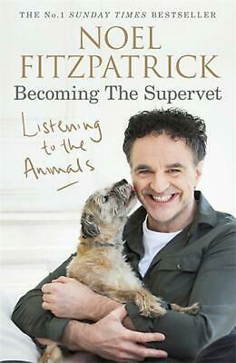 Listening to the Animals: Becoming The Supervet by Noel Fitzpatrick (English) Pa