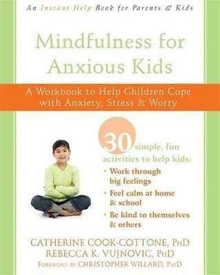 Mindfulness for Anxious Kids: A Workbook to Help Children Cope with Anxiety, Str