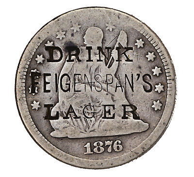 """1876 Seated Liberty Quarter, Counterstamped """"DRINK / FEIGENSPAN'S / LAGER"""""""