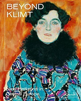 Beyond Klimt: New Horizons in Central Europe by Stella-Rollig, Klee New*-