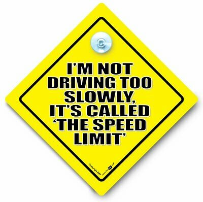 I'M NOT DRIVING TO SLOWLY IT'S CALLED THE SPEED LIMIT Car Sign, Anti TAILGATE