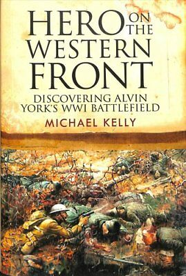 Hero on the Western Front by Michael Kelly (2018, Hardcover)