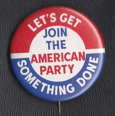 "1979s Join the American Party (third party) pinback 1.75"" wide"