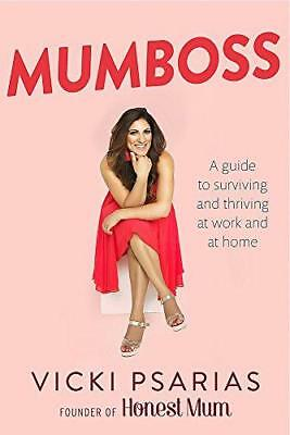 Mumboss: The Honest Mum's Guide to Surviving and Thriving at Work and at Home, V