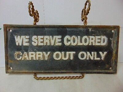 BLACK AMERICANA SEGREGATION CAST IRON SIGN WE SERVE COLORED CARRY OUT ONLY jmr