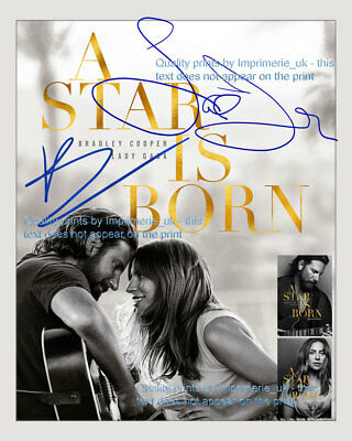 "A Star is Born - Bradley Cooper, Lady Gaga - 8x10"" signed ltd edition print"