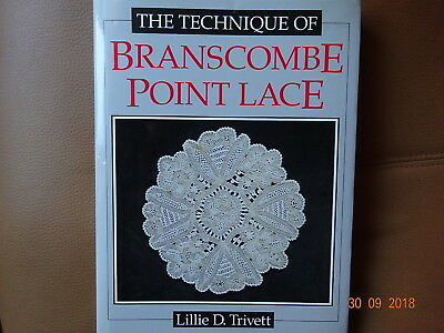 THE TECHNIQUE of BRANSCOMBE POINT LACE by LILLIE TRIVETT  HB/DJ 1st ED 1991