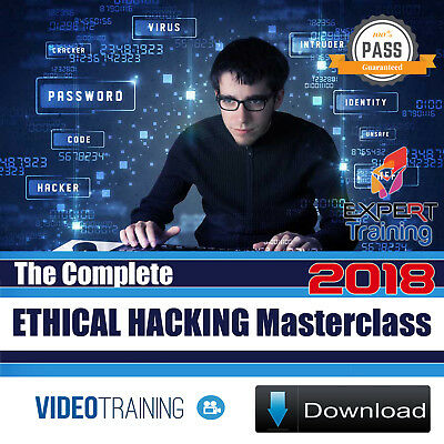 The Complete Ethical Hacking Masterclass 2018 Beginner To Expert Video Training