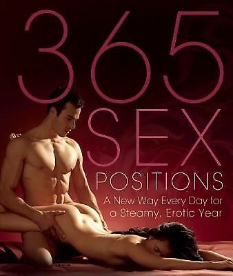 365 Sex Positions: A New Way Every Day for a Steamy, Erotic Year by Sweet, Lisa