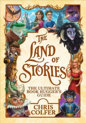The Land of Stories: the Ultimate Book Hugger's Guide by Chris Colfer (2018,...