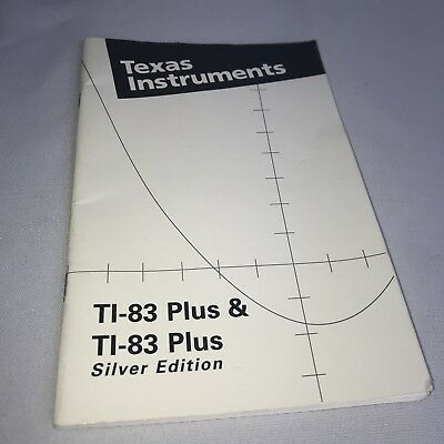 Texas Instruments TI-83 Plus & TI-83 Plus Silver Edition Owners Manual Guide