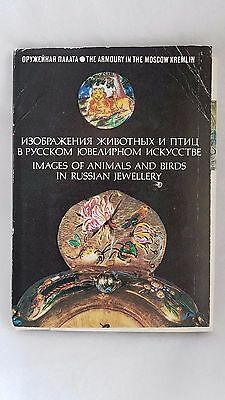 The Armory in the Moscow Kremlin Images of Animals and Birds in Russian Jewelles