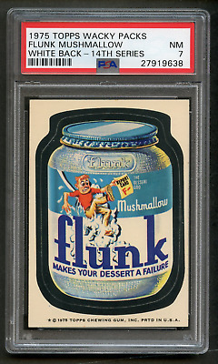 1975 Topps Wacky Packages Flunk Marshmallow PSA 7 WB 14th Packs