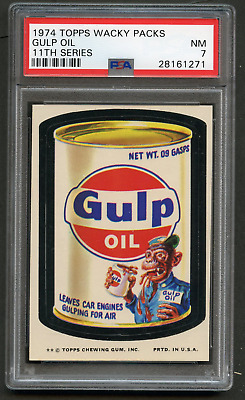 1973 Topps Wacky Packages Gulp Oil PSA 7 TB 11th Packs