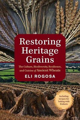 Restoring Heritage Grains : The Culture, Diversity, and Resilience of...