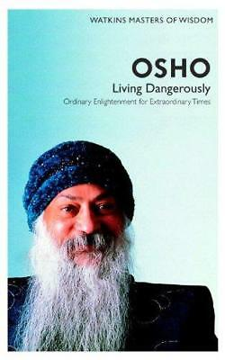 Osho: Living Dangerously- Ordinary Enlightenment for Extraordinary Times (Master