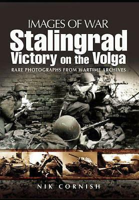 Stalingrad: Victory on the Volga (Images of War) by Nik Cornish Paperback Book