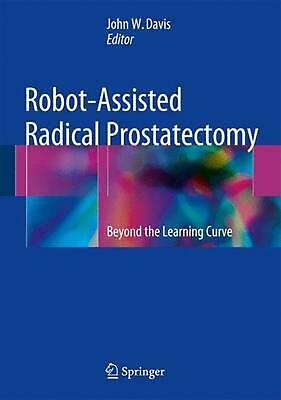 Robot-Assisted Radical Prostatectomy: Beyond the Learning Curve (English) Hardco