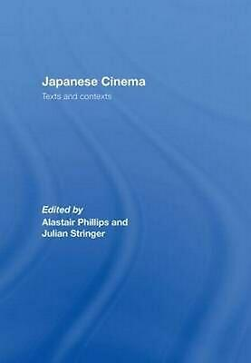 Japanese Cinema: Texts and Contexts by Alistair Phillips (English) Hardcover Boo