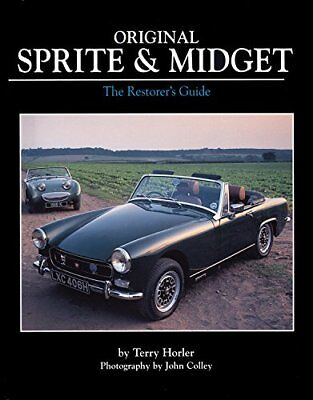 Original Sprite & Midget: The Restorer's Guide (Original Series) by Horler, T…