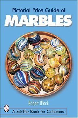 Pictorial Price Guide of Marbles (Schiffer Book for Collectors) by Block, Robert