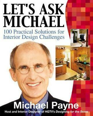 Let's Ask Michael: 100 Practical Solutions for Design Challenges: 100 Practical
