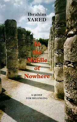 In the Middle of Nowhere: A Quest for Belonging by Ibrahim Yared (English) Paper